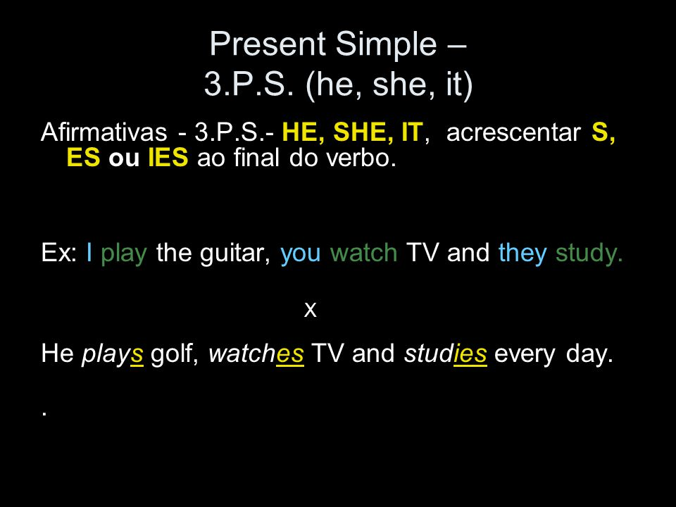 Present Simple – 3.P.S. (he, she, it)