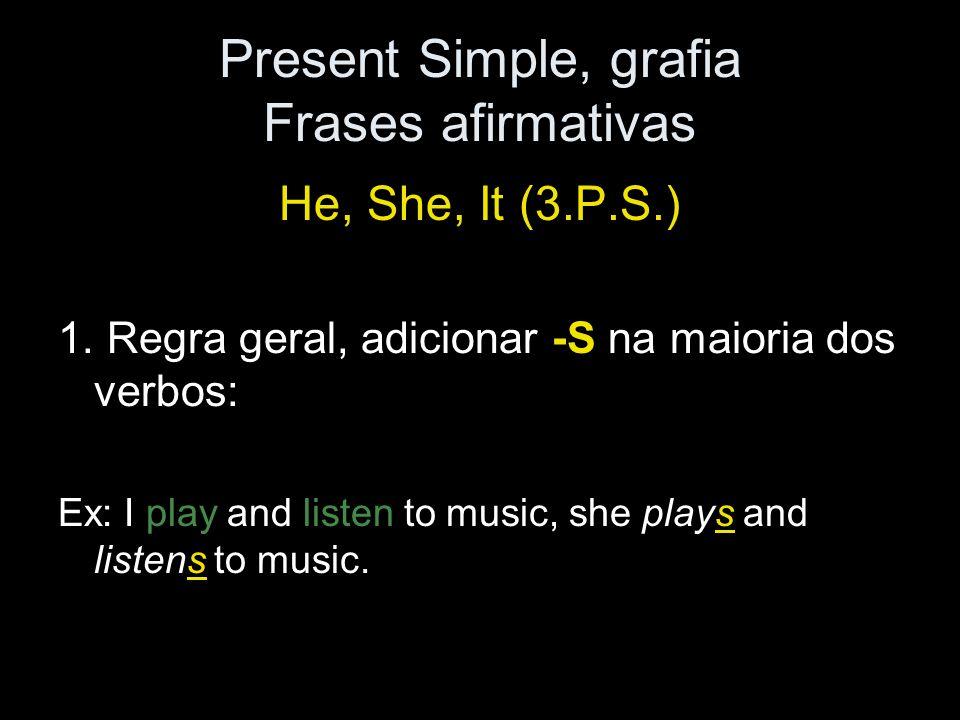 Present Simple, grafia Frases afirmativas