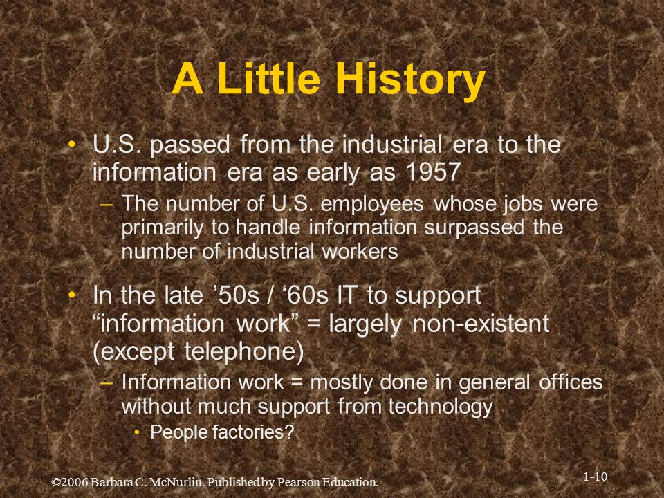 A Little HistoryU.S. passed from the industrial era to the information era as early as 1957.