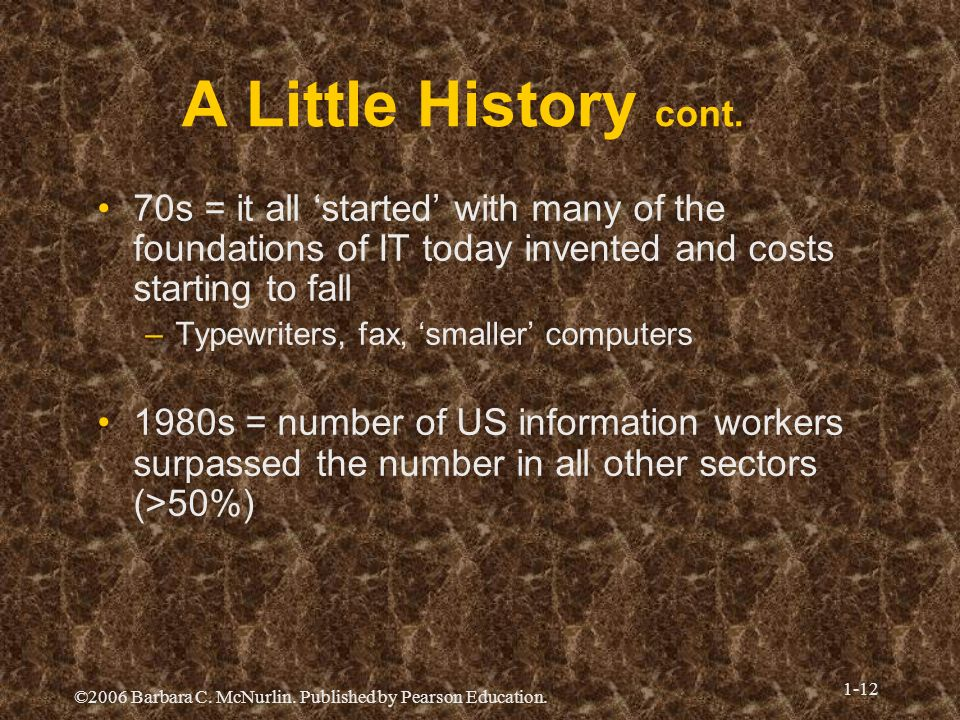 A Little History cont. 70s = it all 'started' with many of the foundations of IT today invented and costs starting to fall.