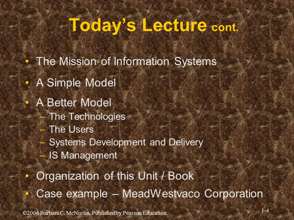 Today's Lecture cont. The Mission of Information Systems