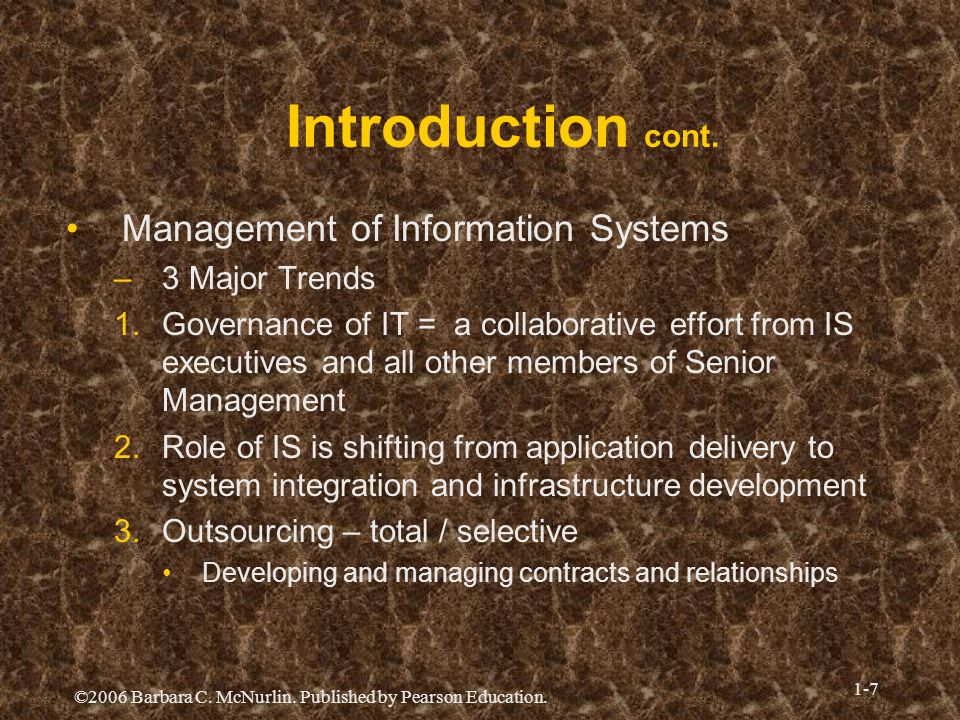 Introduction cont. Management of Information Systems 3 Major Trends