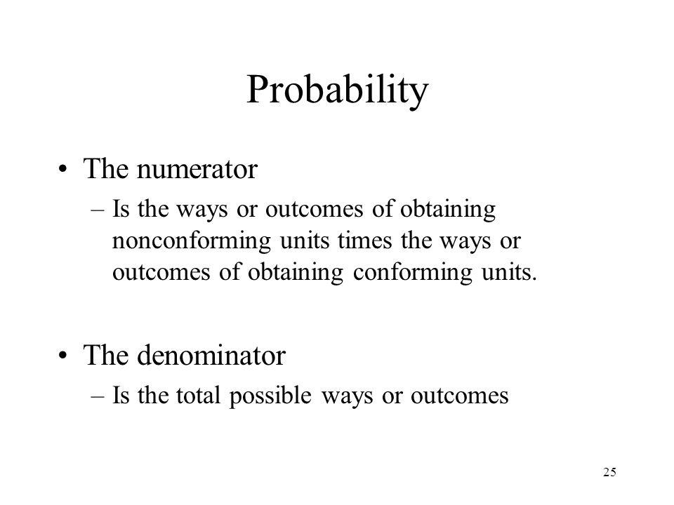 Probability The numerator The denominator