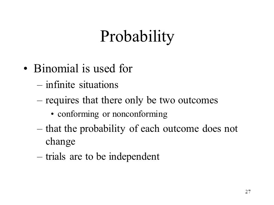 Probability Binomial is used for infinite situations