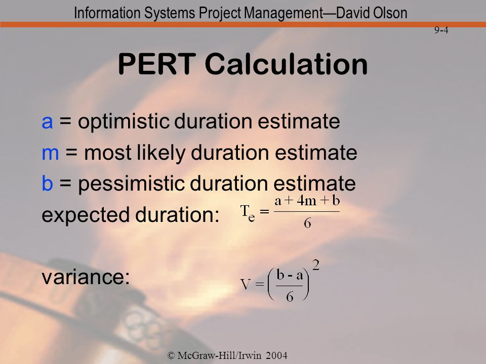 PERT Calculation a = optimistic duration estimate