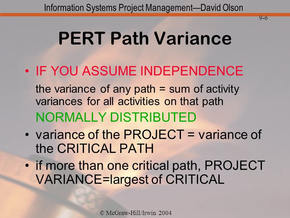 PERT Path Variance IF YOU ASSUME INDEPENDENCE