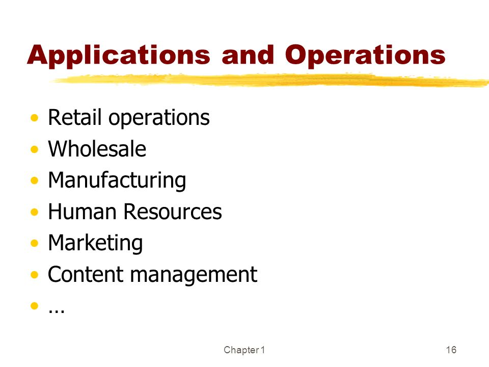 Applications and Operations