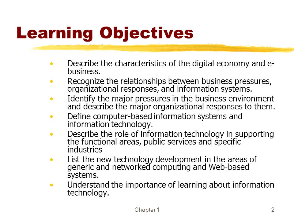 Learning Objectives Describe the characteristics of the digital economy and e-business.