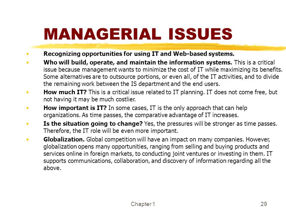 MANAGERIAL ISSUES Recognizing opportunities for using IT and Web-based systems.
