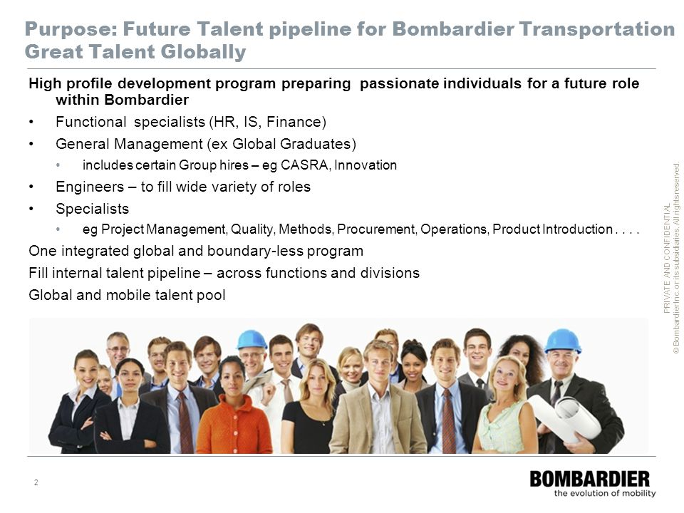 Purpose: Future Talent pipeline for Bombardier Transportation Great Talent Globally