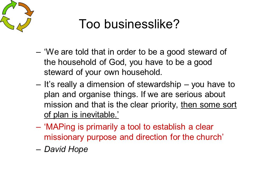 Too businesslike 'We are told that in order to be a good steward of the household of God, you have to be a good steward of your own household.