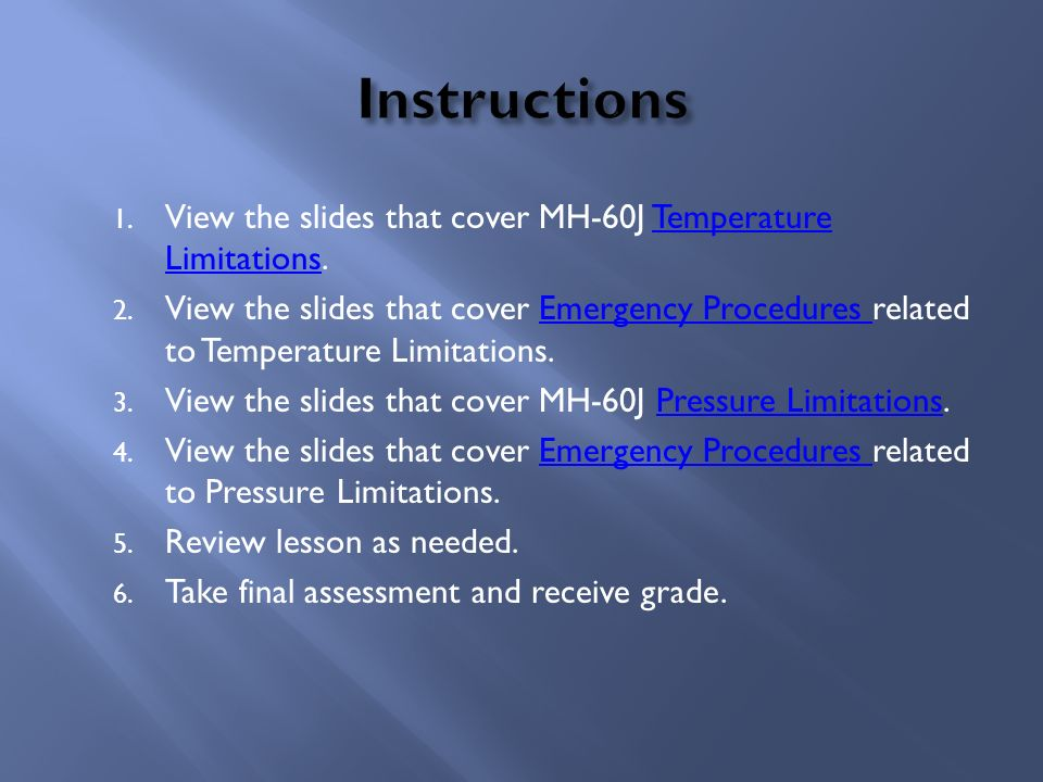 Instructions View the slides that cover MH-60J Temperature Limitations.