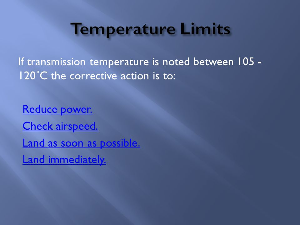 Temperature Limits If transmission temperature is noted between ˚C the corrective action is to: