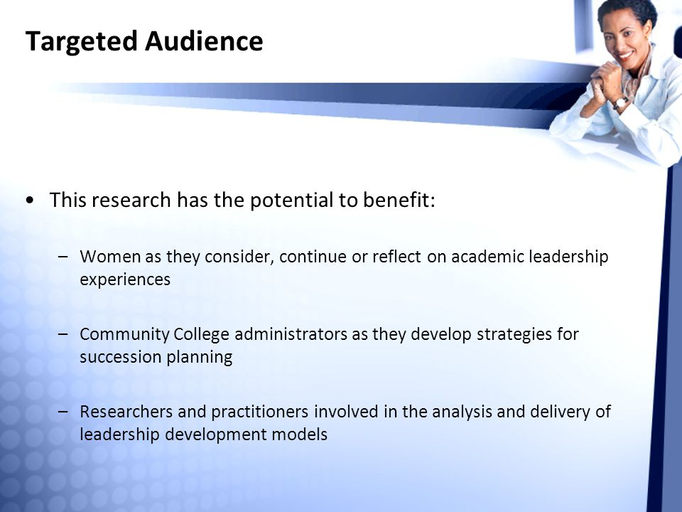 Targeted Audience This research has the potential to benefit: