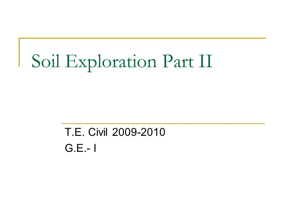 Soil Exploration Part II