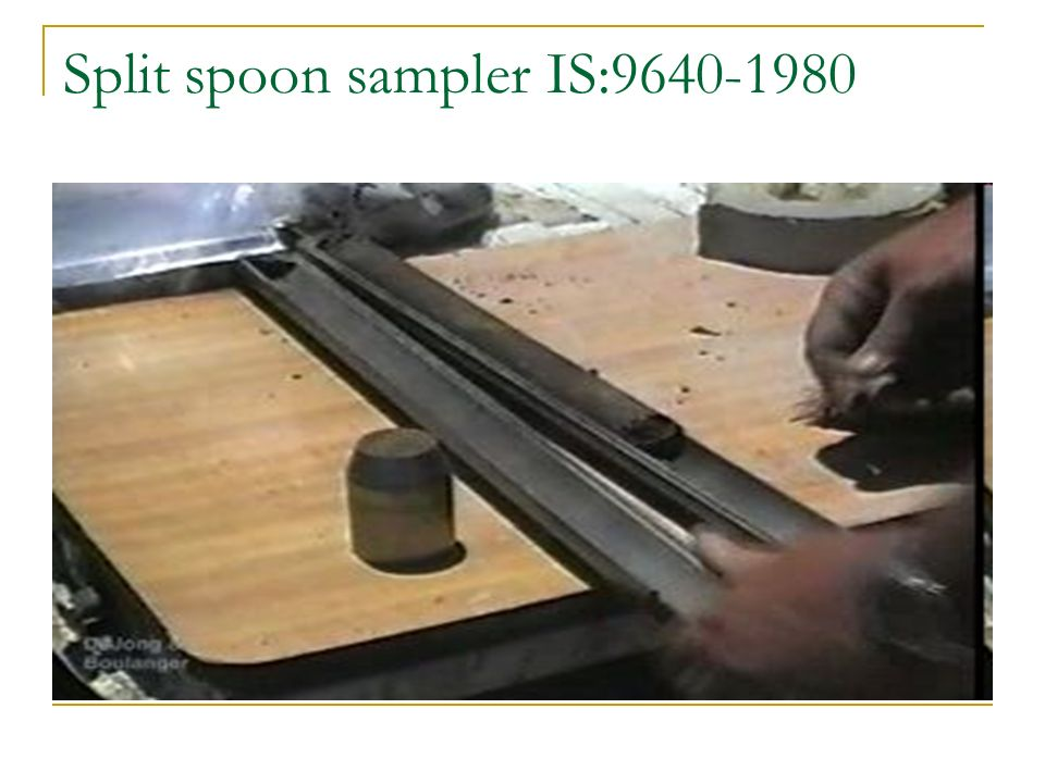 Split spoon sampler IS: