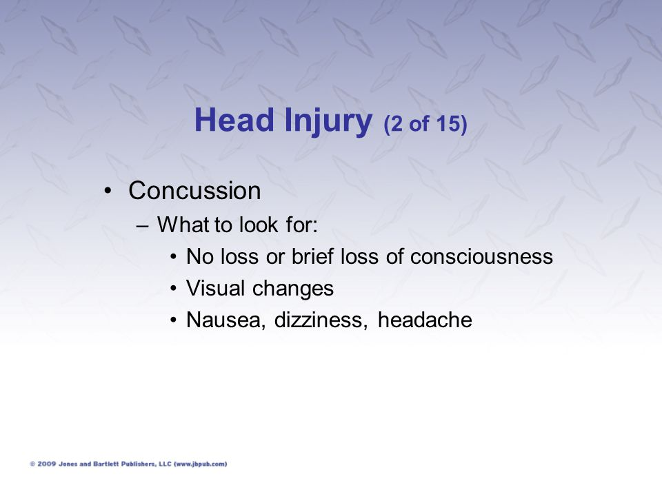 Head Injury (2 of 15) Concussion What to look for: