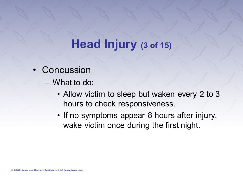 Head Injury (3 of 15) Concussion What to do: