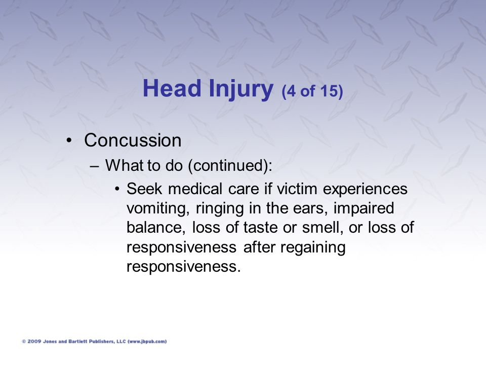 Head Injury (4 of 15) Concussion What to do (continued):