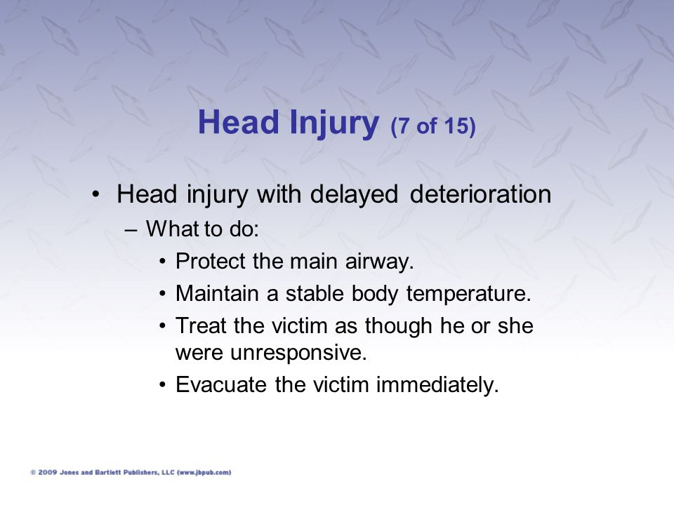 Head Injury (7 of 15) Head injury with delayed deterioration