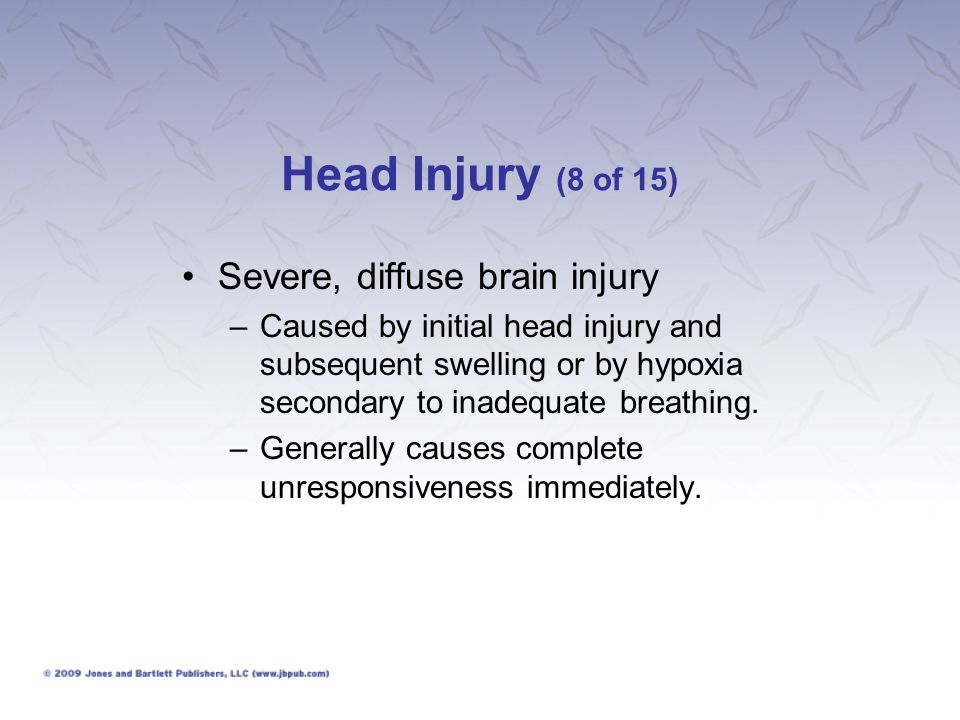 Head Injury (8 of 15) Severe, diffuse brain injury