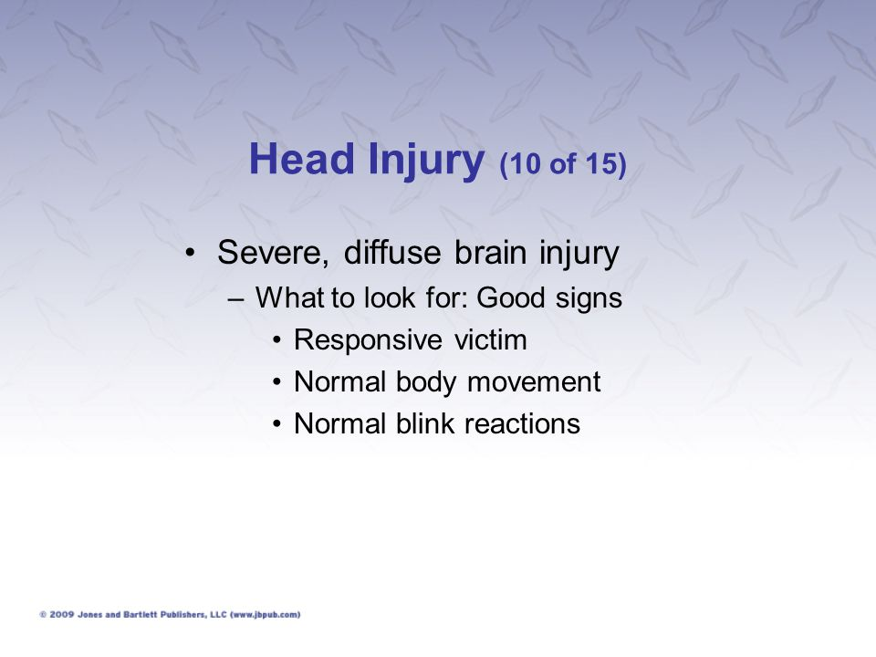 Head Injury (10 of 15) Severe, diffuse brain injury