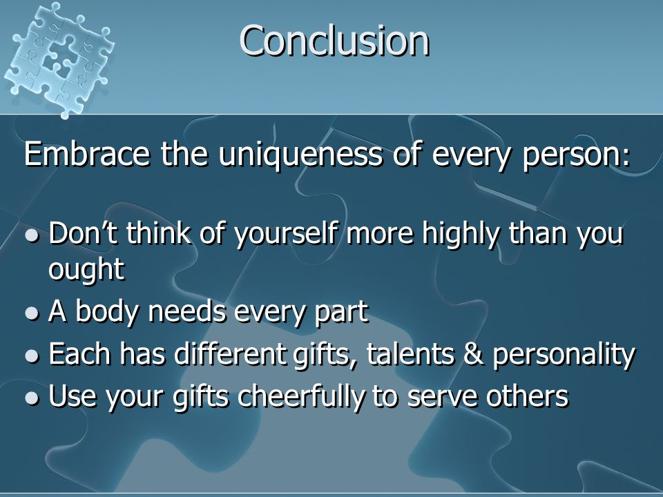 Conclusion Embrace the uniqueness of every person: