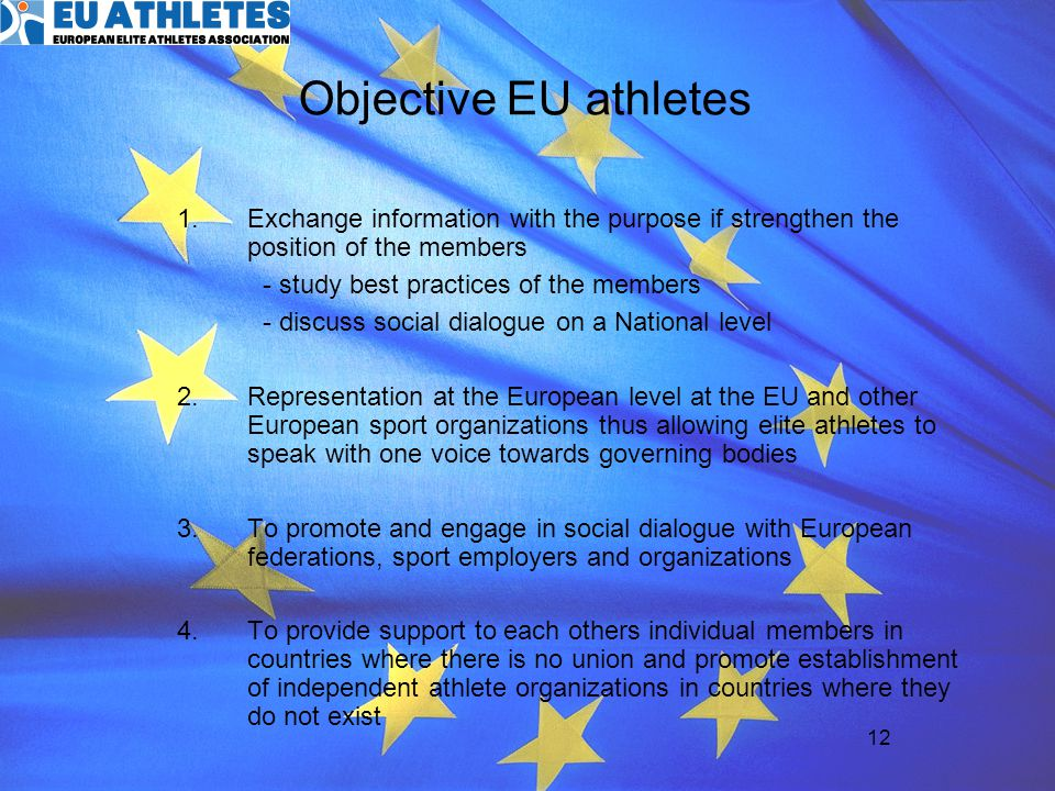 Objective EU athletes Exchange information with the purpose if strengthen the position of the members.