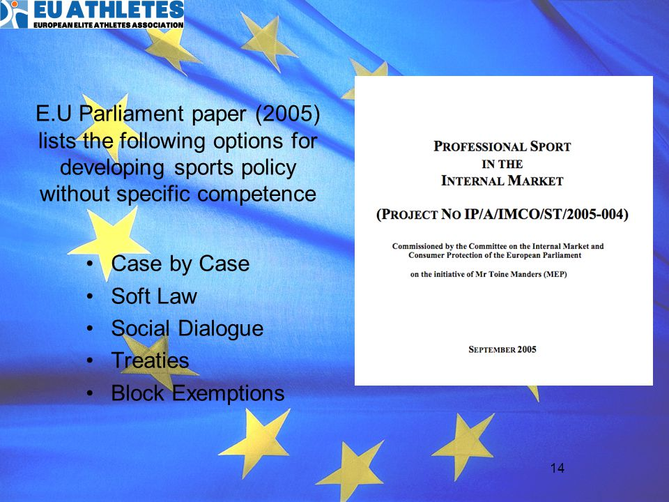 E.U Parliament paper (2005) lists the following options for developing sports policy without specific competence