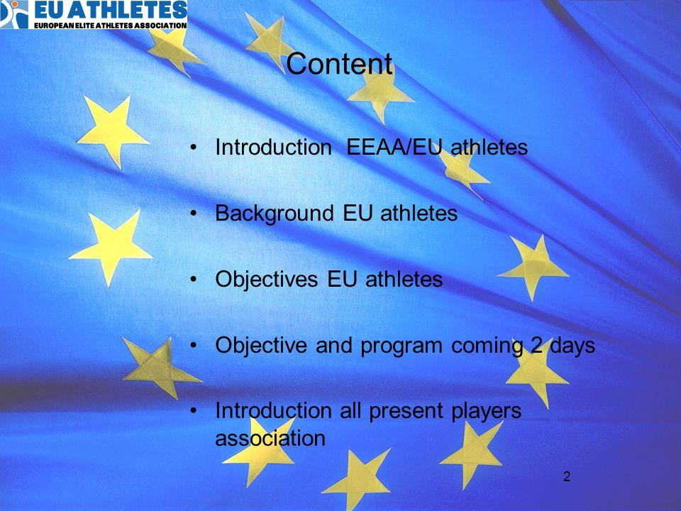 Content Introduction EEAA/EU athletes Background EU athletes