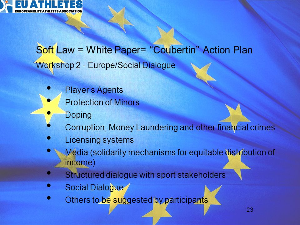 Soft Law = White Paper= Coubertin Action Plan Workshop 2 - Europe/Social Dialogue