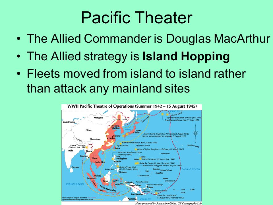 Pacific Theater The Allied Commander is Douglas MacArthur