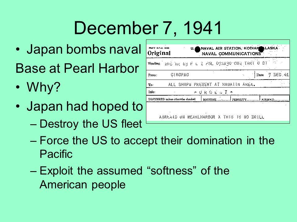 December 7, 1941 Japan bombs naval Base at Pearl Harbor Why