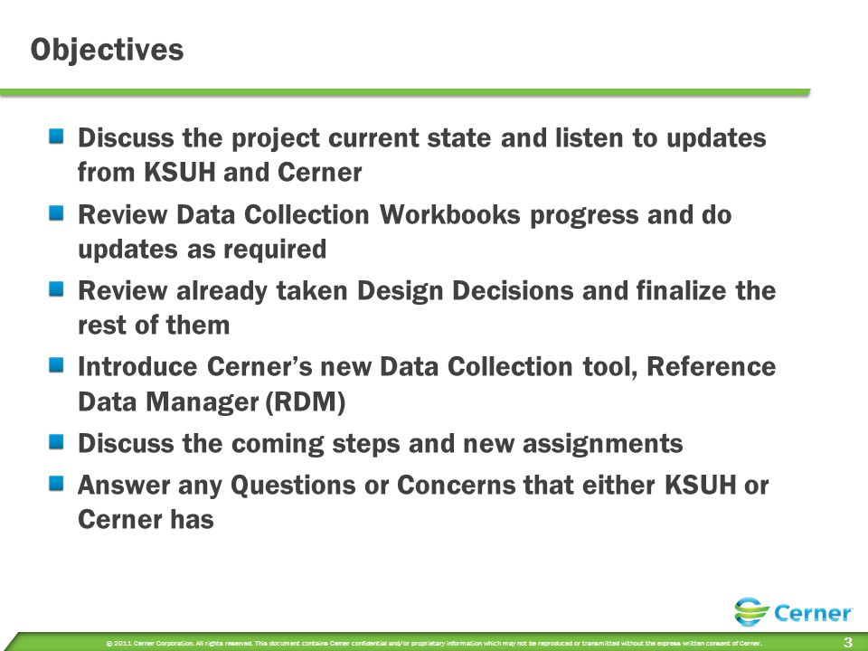 Objectives Discuss the project current state and listen to updates from KSUH and Cerner.