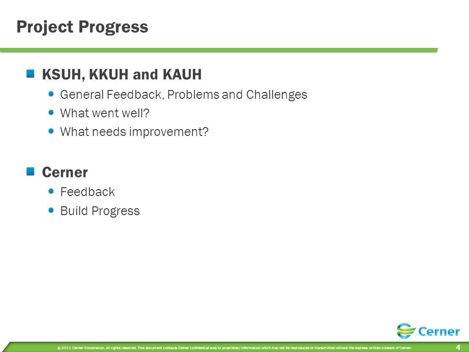 Project Progress KSUH, KKUH and KAUH Cerner