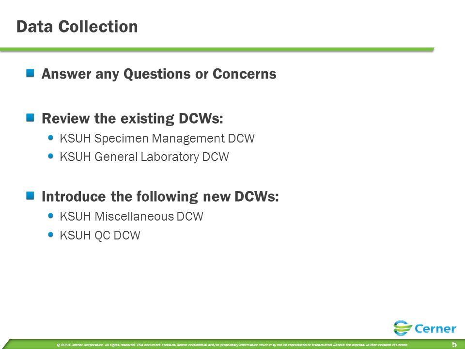 Data Collection Answer any Questions or Concerns