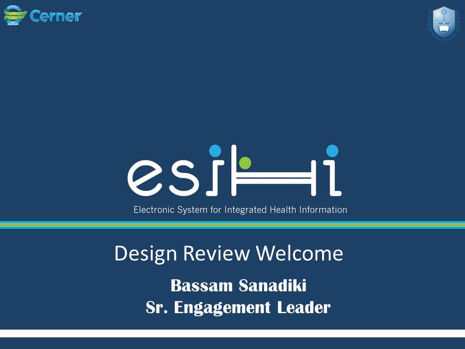 Design Review Welcome Bassam Sanadiki Sr. Engagement Leader