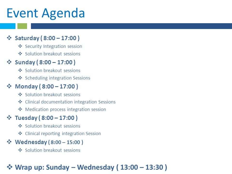 Event Agenda Wrap up: Sunday – Wednesday ( 13:00 – 13:30 )