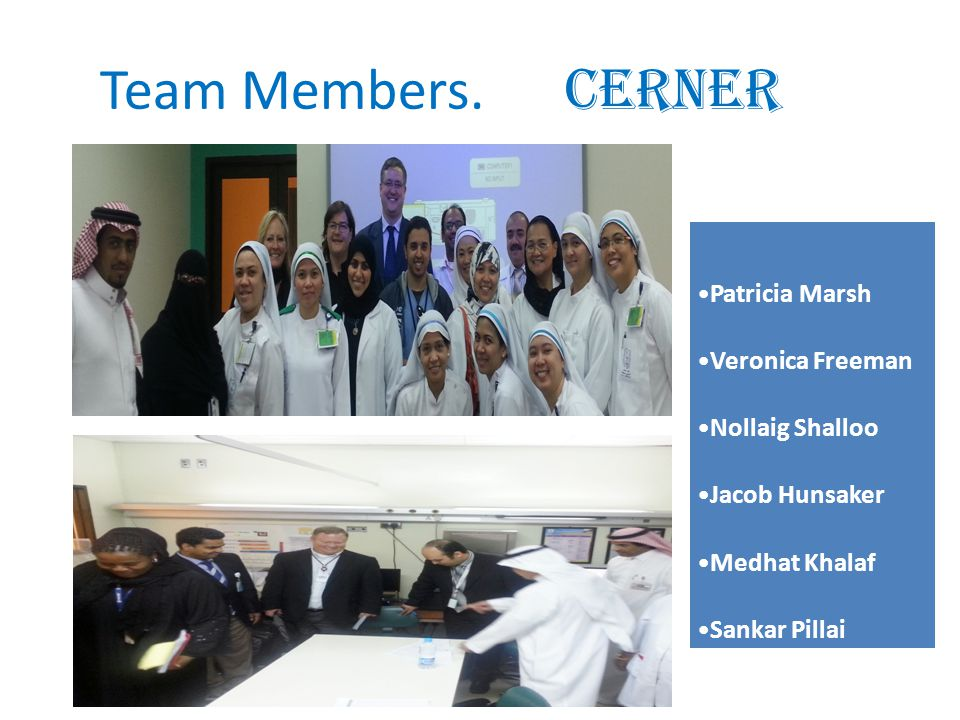 * Team Members. CERNER. Patricia Marsh Veronica Freeman