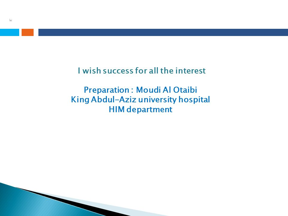 Preparation : Moudi Al Otaibi King Abdul-Aziz university hospital