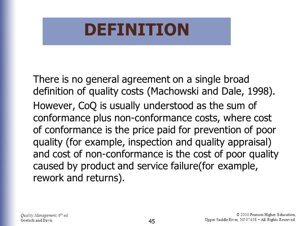 definition There is no general agreement on a single broad definition of quality costs (Machowski and Dale, 1998).