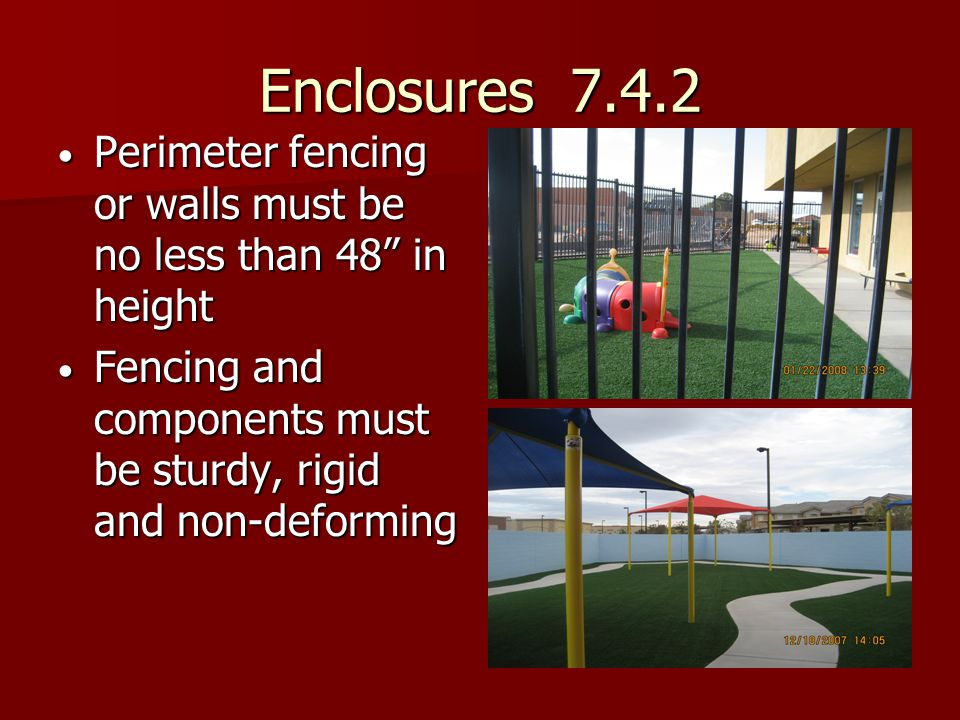 Enclosures 7.4.2 Perimeter fencing or walls must be no less than 48 in height.