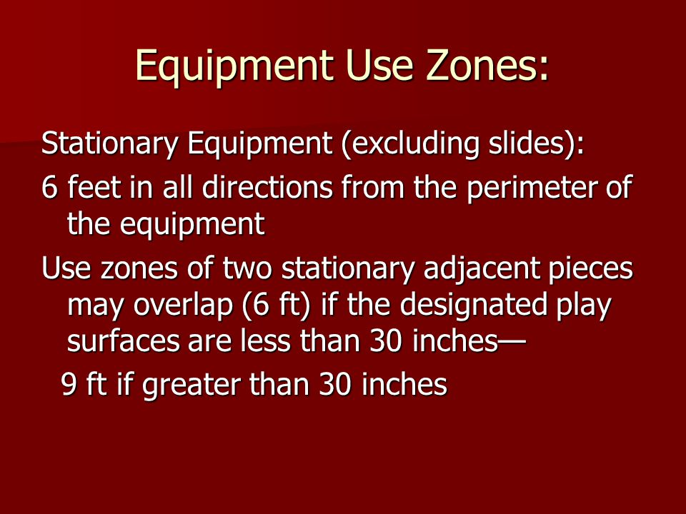 Equipment Use Zones: Stationary Equipment (excluding slides):