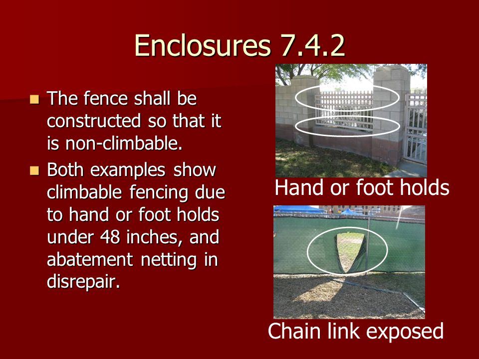 Enclosures 7.4.2 Hand or foot holds Chain link exposed