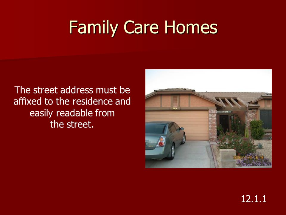 Family Care Homes The street address must be