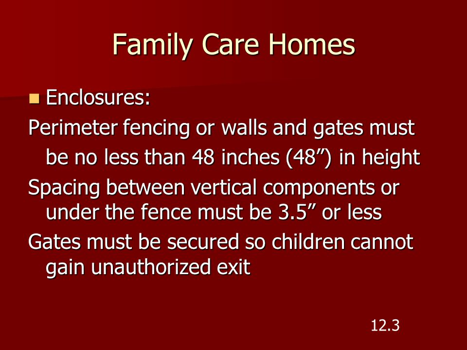 Family Care Homes Enclosures:
