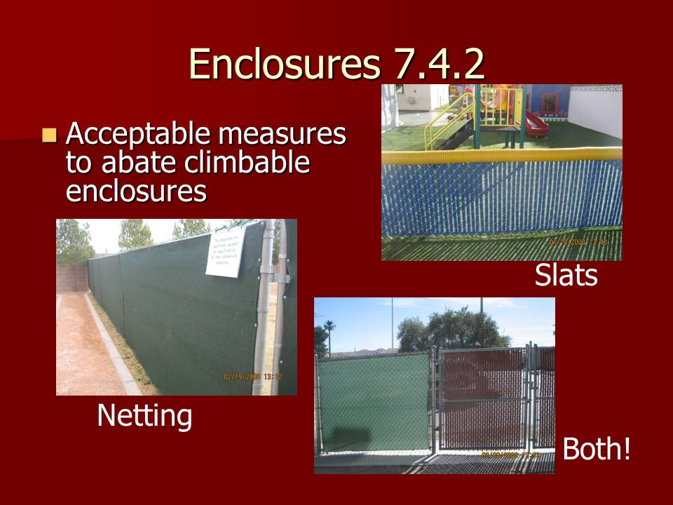 Enclosures 7.4.2 Acceptable measures to abate climbable enclosures