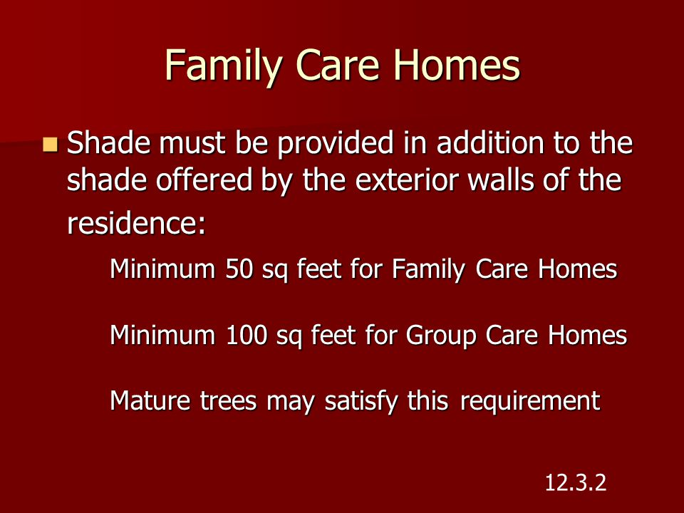 Family Care Homes Shade must be provided in addition to the shade offered by the exterior walls of the.