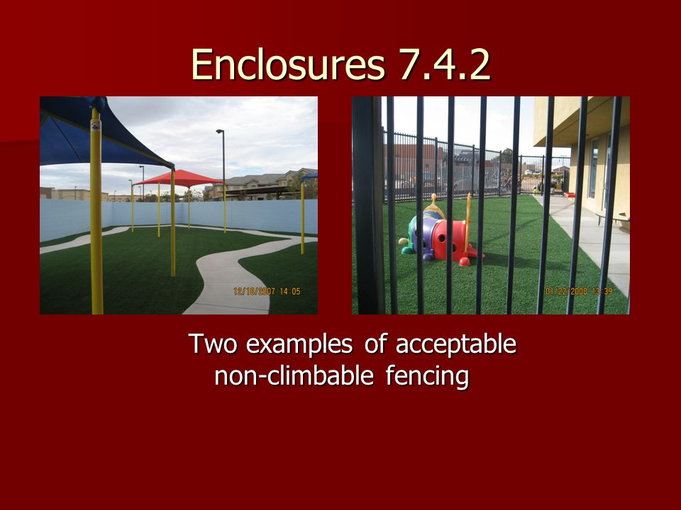 Enclosures 7.4.2 Two examples of acceptable non-climbable fencing