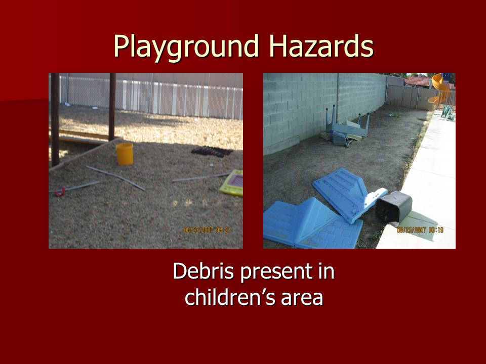 Debris present in children's area